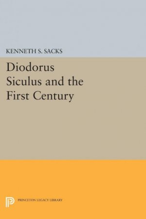 DIODORUS SICULUS AND THE FIRST CENTURY  - PRINCETON UNIVERSITY PRESS - 9780691600345 -