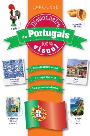 Dictionnaire de portugais 100 % visuel - larousse - 9782035956569 -