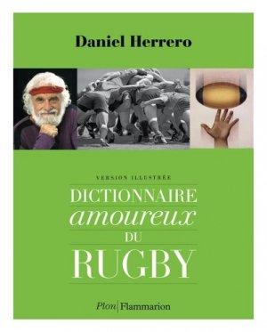 Dictionnaire amoureux du rugby. Version illustrée - Flammarion - 9782081415539 -