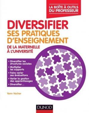 Diversifier ses pratiques d'enseignement de la maternelle à l'université - Dunod - 9782100777112 -
