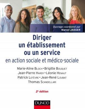 Diriger un établissement ou un service en action sociale et médico-sociale - dunod - 9782100778683