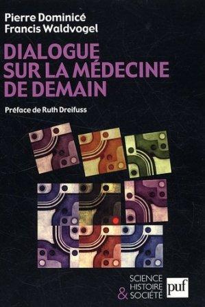 Dialogue sur la médecine de demain - PUF - 9782130571568 -