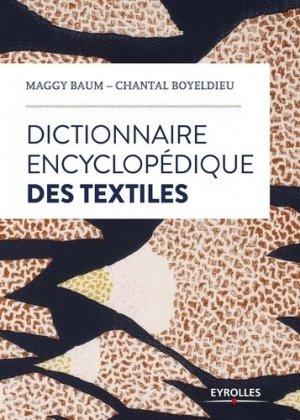 Dictionnaire encyclopédique des textiles - eyrolles - 9782212675887 -