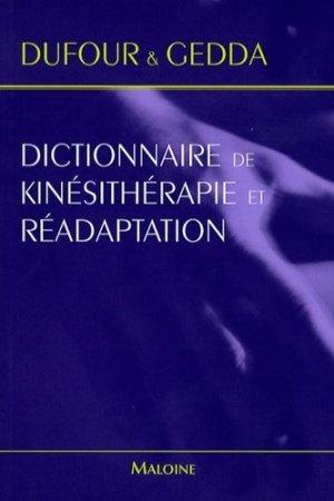 Dictionnaire de kinésithérapie et réadaptation - maloine - 9782224028664 -