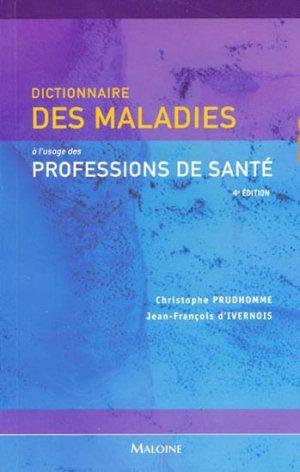 Dictionnaire des maladies à l'usage des professions de santé - maloine - 9782224029890 -