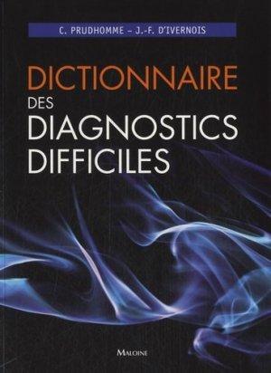 Dictionnaire des diagnostics difficiles - maloine - 9782224033538 -