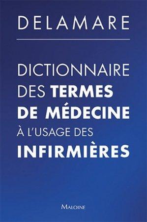 Dictionnaire des termes de médecine à l'usage des infirmières - maloine - 9782224035488 -