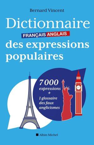 Dictionnaire français-anglais des expressions populaires - albin michel - 9782226251572 -