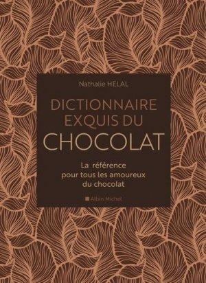 Dictionnaire exquis du chocolat - albin michel - 9782226445346 -
