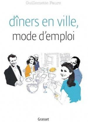 Dîners en ville, mode d'emploi. L'art de se passer les plats - Grasset and Fasquelle - 9782246862833 -