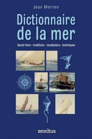 Dictionnaire de la mer. Savoir-faire - traditions - vocabulaire - techniques - Presses de la Cité - 9782258113275 -