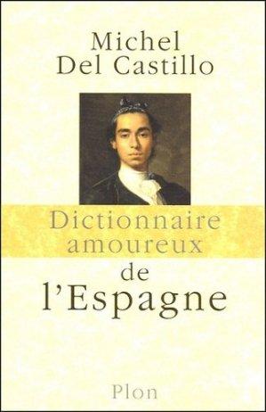 Dictionnaire amoureux de l'Espagne - Plon - 9782259197052 - majbook ème édition, majbook 1ère édition, livre ecn major, livre ecn, fiche ecn