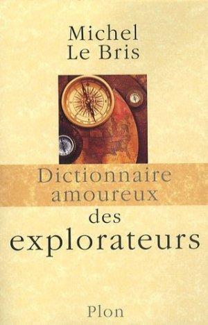 Dictionnaire amoureux des explorateurs - plon (éditions) - 9782259202381 -