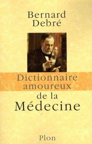Dictionnaire amoureux de la médecine - plon - 9782259205719 -