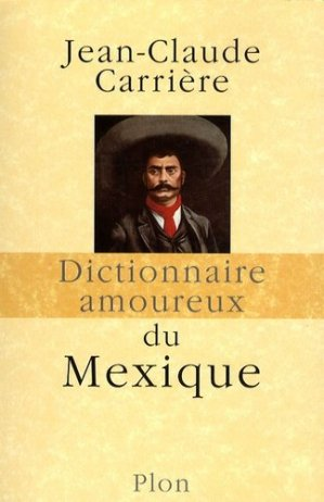 Dictionnaire amoureux du Mexique - plon (éditions) - 9782259207980 -