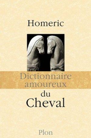 Dictionnaire amoureux du Cheval - plon - 9782259211970 -
