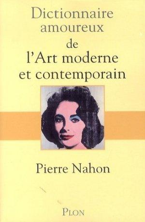 Dictionnaire amoureux de l'art moderne et contemporain - plon (éditions) - 9782259227605 -