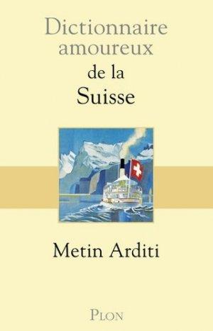 Dictionnaire amoureux de la Suisse - plon (éditions) - 9782259249447 -