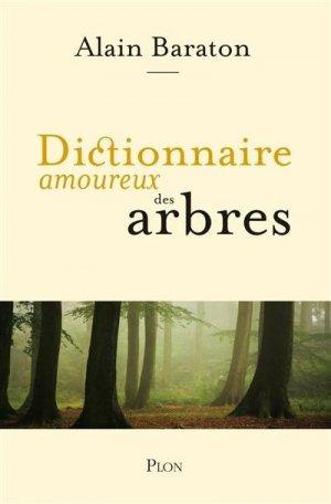 Dictionnaire amoureux des arbres - plon (éditions) - 9782259251082 -