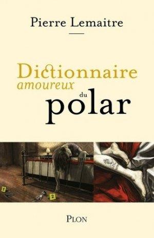 Dictionnaire amoureux du polar - plon (éditions) - 9782259253109 -
