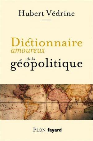 Dictionnaire amoureux de la géopolitique - plon (éditions) - 9782259263337 -