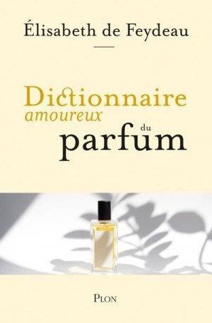 Dictionnaire amoureux du parfum - Plon - 9782259277648 -