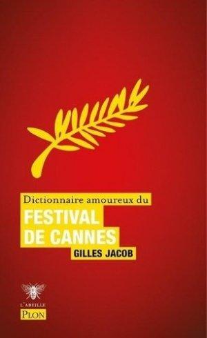 Dictionnaire amoureux du Festival de Cannes - plon (éditions) - 9782259283410 -