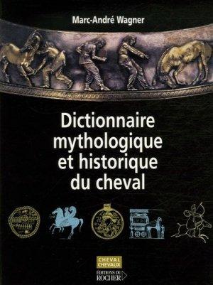 Dictionnaire mythologique et historique du cheval - du rocher - 9782268059969 -