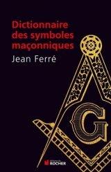 Dictionnaire des symboles maçonniques - du rocher - 9782268075679 -