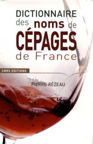 Dictionnaire des noms de cépages de France - cnrs - 9782271067180 -