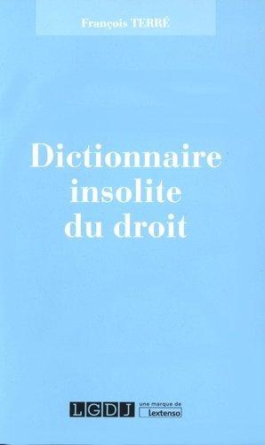 Dictionnaire insolite du droit - LGDJ - 9782275040141 -