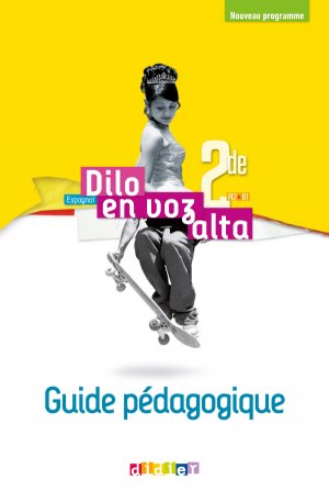 Dilo En Voz Alta 2de (Ed.2019) - Guide pédagogique - Version papier - Didier - 9782278093441 -