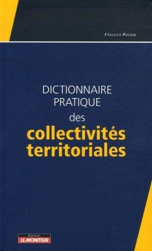 Dictionnaire pratique des collectivités territoriales - groupe moniteur - 9782281125313 -