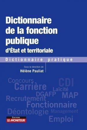 Dictionnaire de la fonction publique d'Etat et territoriale - le moniteur - 9782281132762 -