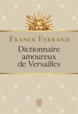 Dictionnaire amoureux de Versailles - j'ai lu - 9782290156438 -