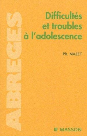 Difficultés et troubles à l'adolescence - elsevier / masson - 9782294015984 -