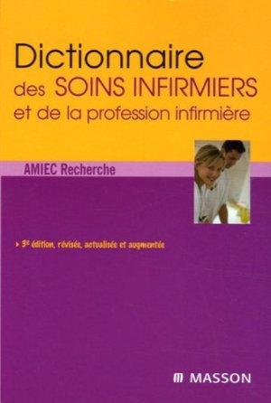 Dictionnaire des soins infirmiers et de la profession infirmière - elsevier / masson - 9782294017605 -