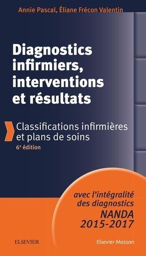 Diagnostics infirmiers, interventions et résultats - elsevier / masson - 9782294747588 -