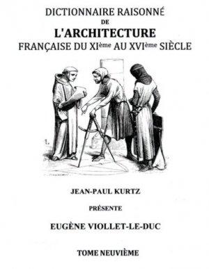 Dictionnaire Raisonné de l'Architecture Française du XIe au XVIe siècle Tome IX - books on demand editions - 9782322017836 -