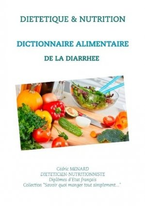 Dictionnaire alimentaire de la diarrhée - Books on Demand Editions - 9782322187973 -