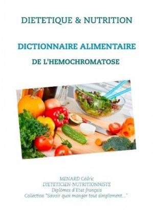 Dictionnaire alimentaire de l'hémochromatose - Books on Demand Editions - 9782322188321 -