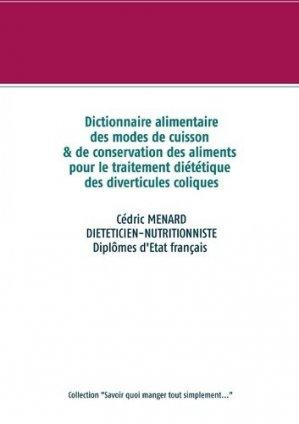 Dictionnaire des modes de cuisson et de conservation des aliments pour les diverticules coliques - Books on Demand Editions - 9782322233038 -
