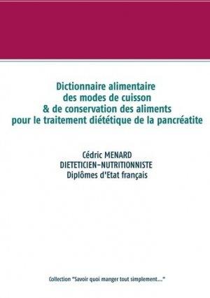Dictionnaire des modes de cuisson et de conservation des aliments pour le traitement diététique de la pancréatite - Books on Demand Editions - 9782322233205 -