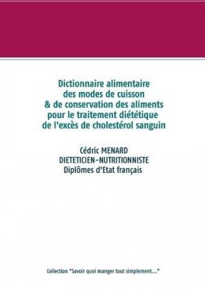 Dictionnaire des modes de cuisson et de conservation des aliments pour le traitement diététique de l'excès de cholestérol - Books on Demand Editions - 9782322233441 -