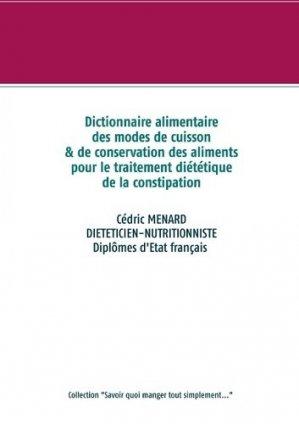 Dictionnaire des modes de cuisson de conservation des aliments pour le traitement diététique de la constipation - Books on Demand Editions - 9782322233557 -