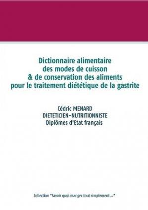Dictionnaire des modes de cuisson et de conservation des aliments pour le traitement diététique de la gastrite - Books on Demand Editions - 9782322233625 -