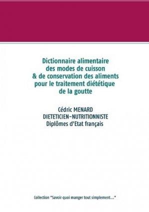 Dictionnaire des modes de cuisson et de conservation des aliments pour le traitement diététique de la goutte - Books on Demand Editions - 9782322233649 -