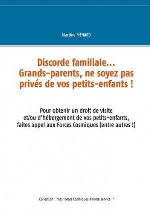 Discorde familiale... grands-parents, ne soyez pas privés de vos petits-enfants ! - Books on Demand Editions - 9782322267767 -