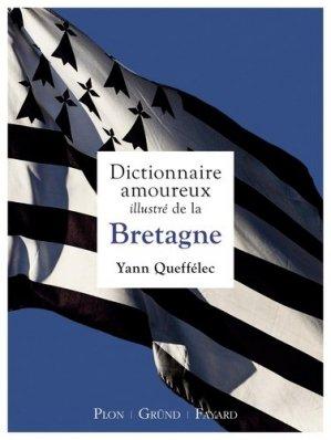 Dictionnaire amoureux illustré de la Bretagne - grund - 9782324011191 -