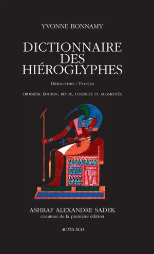 Dictionnaire des hiéroglyphes - actes sud  - 9782330125189